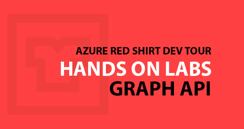 Red Shirt Dev Tour 2018 à Paris – Hands On Labs avec Graph API