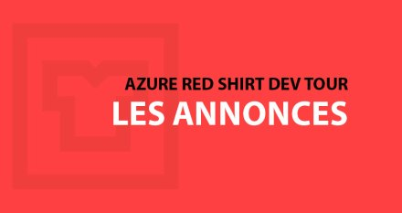Azure Red Shirt Dev Tour 2018 à Paris – Les Annonces