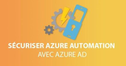 Sécuriser Azure Automation avec Azure AD