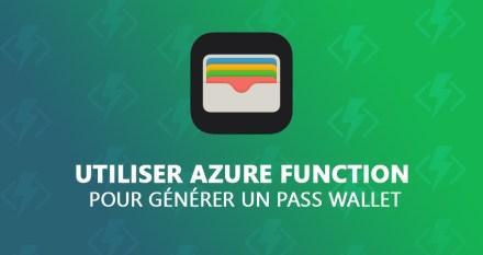 Utiliser Azure Function pour générer un Pass Wallet