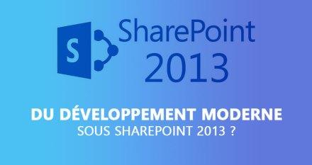 Du développement moderne sous SharePoint 2013 ?