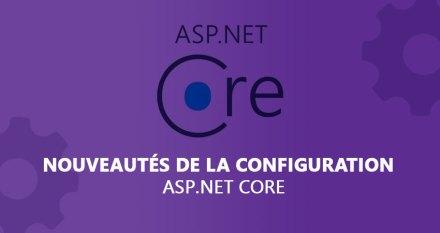 Nouveautés de la configuration ASP.Net Core