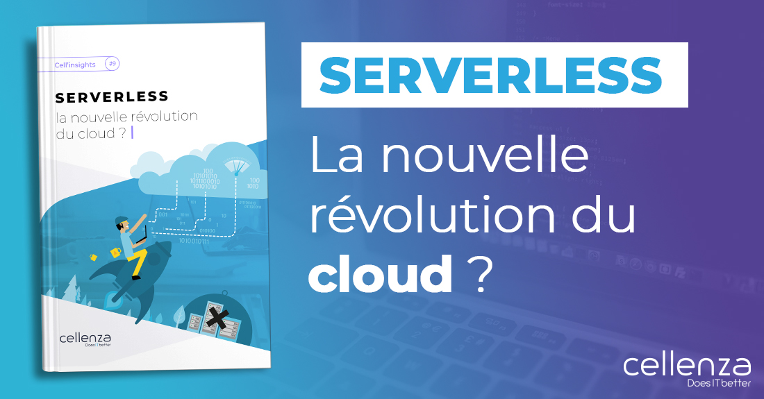 Cell'Insights #9 – Serverless, la nouvelle révolution du Cloud ?