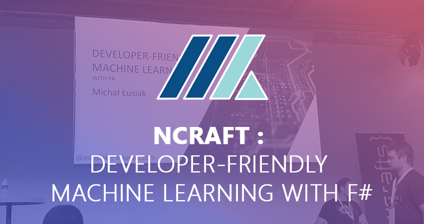 Newcraft : Developer-friendly Machine Learning with F#