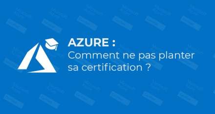 Azure : comment ne pas planter sa certification