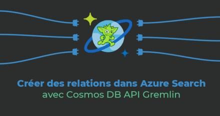 Créer des relations dans Azure Search avec Cosmos DB API Gremlin
