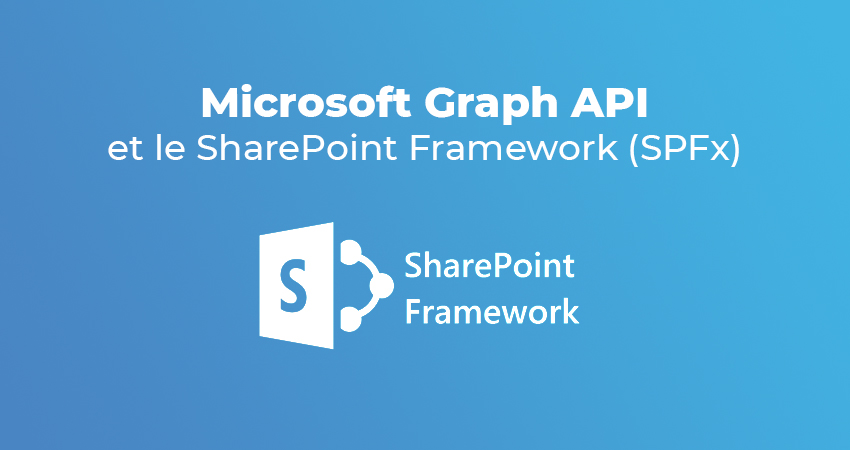 Microsoft Graph API et SharePoint Framework (SPFx)