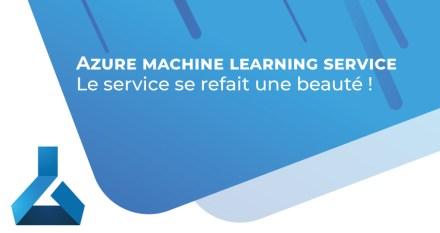 Azure Machine Learning Service se refait une beauté !