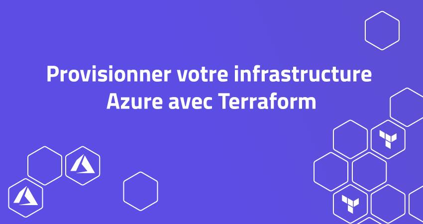 Provisionner votre infrastructure Azure avec Terraform