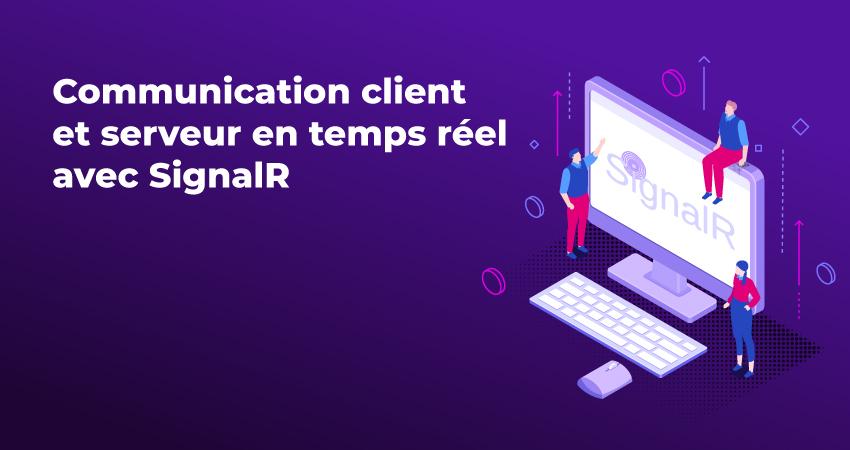 Communication client et serveur en temps réel avec SignalR