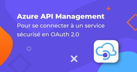 Utiliser Azure API Management pour se connecter à un service sécurisé en OAuth 2.0