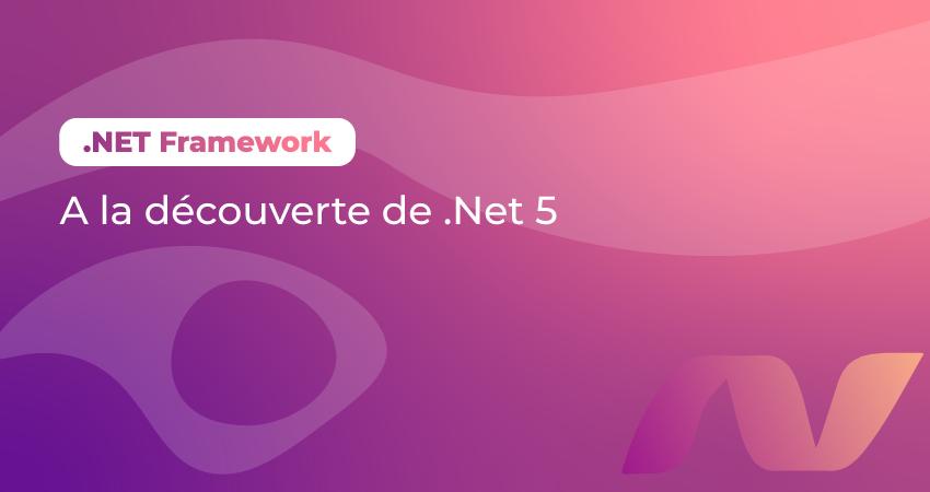 A la découverte de .Net 5