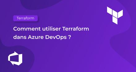 Comment utiliser Terraform dans Azure DevOps