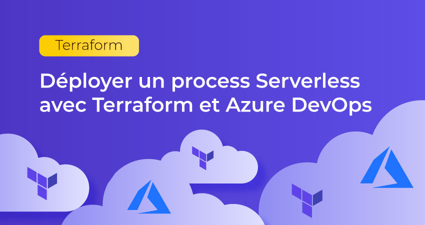 Déployer un process Serverless avec Terraform et Azure DevOps