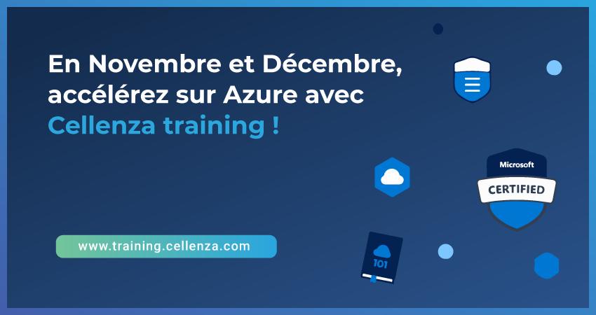 En Novembre et Décembre, accélérez sur Azure avec Cellenza Training !