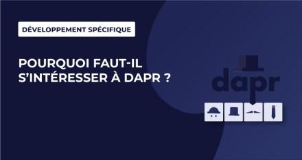 Pourquoi faut-il s'intéresser à Dapr ?