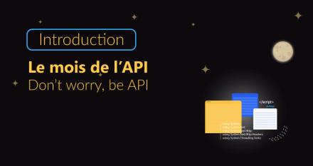 Le mois de l'API chez Cellenza