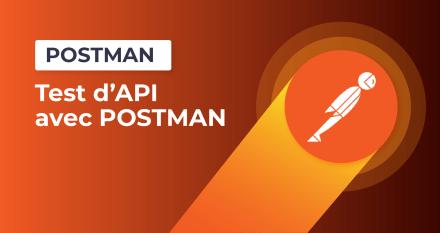 Testez vos API avec Postman