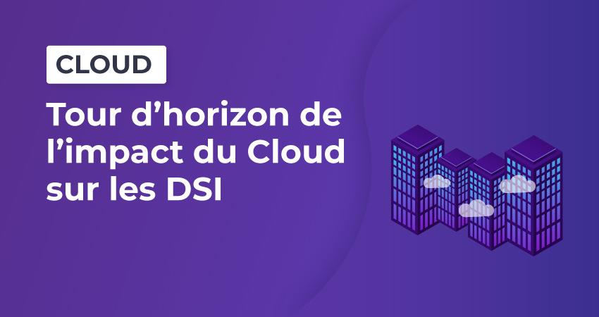 Tour d'horizon de l'impact du cloud sur les DSI