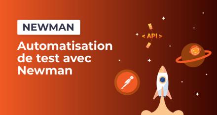 Automatisation de tests avec Newman