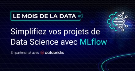 Simplifiez vos projets de Data Science avec MLflow