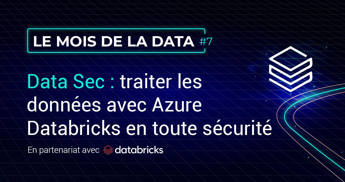 Data Sec : traiter les données avec Azure Databricks en toute sécurité