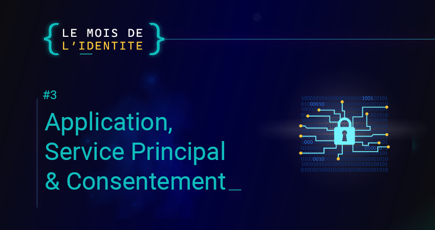 Application, Service Principal & Consentement