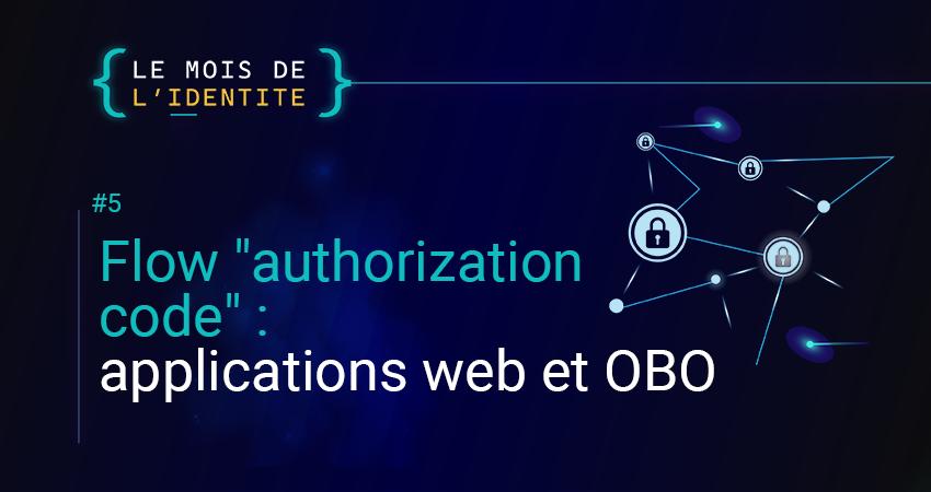 "Flow ""authorization code"" : applications web et OBO"