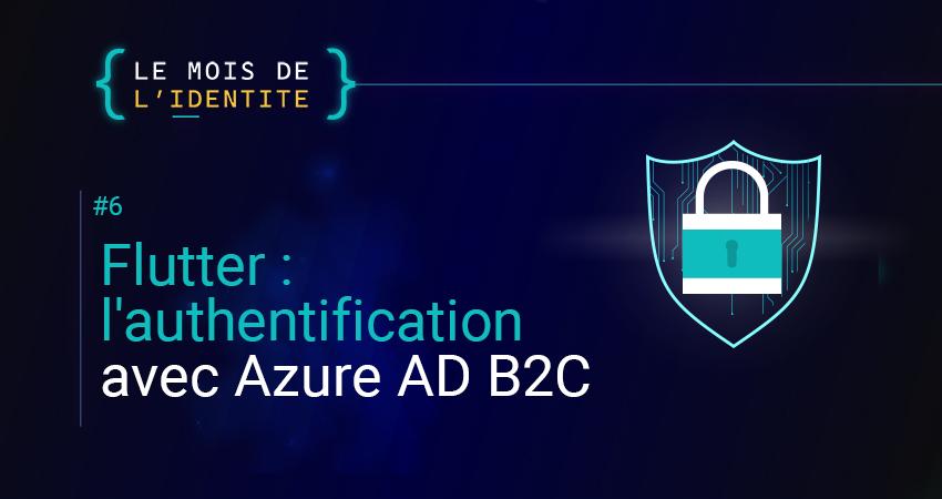 Flutter : l'authentification avec Azure AD B2C