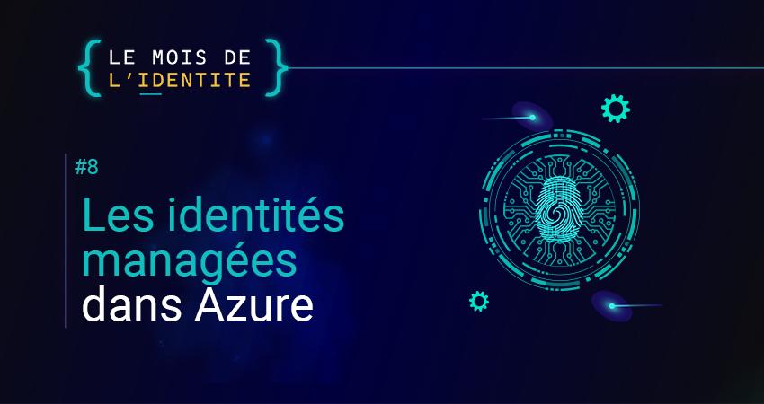 Les identités managées dans Azure