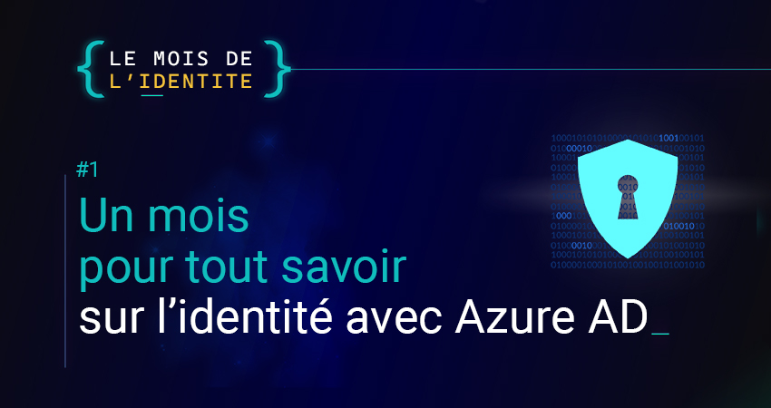 Un mois pour tout savoir sur l'identité avec Azure AD