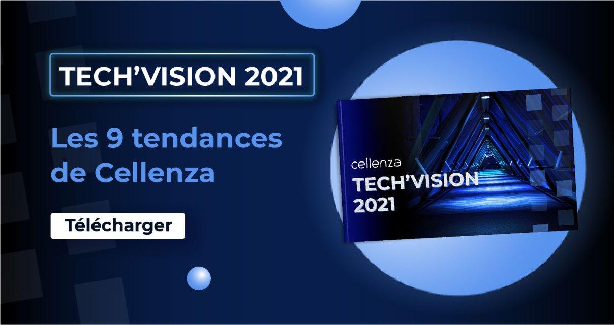 Tech'Vision 2021 : 9 tendances technologiques à suivre