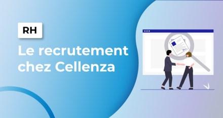Le recrutement chez Cellenza