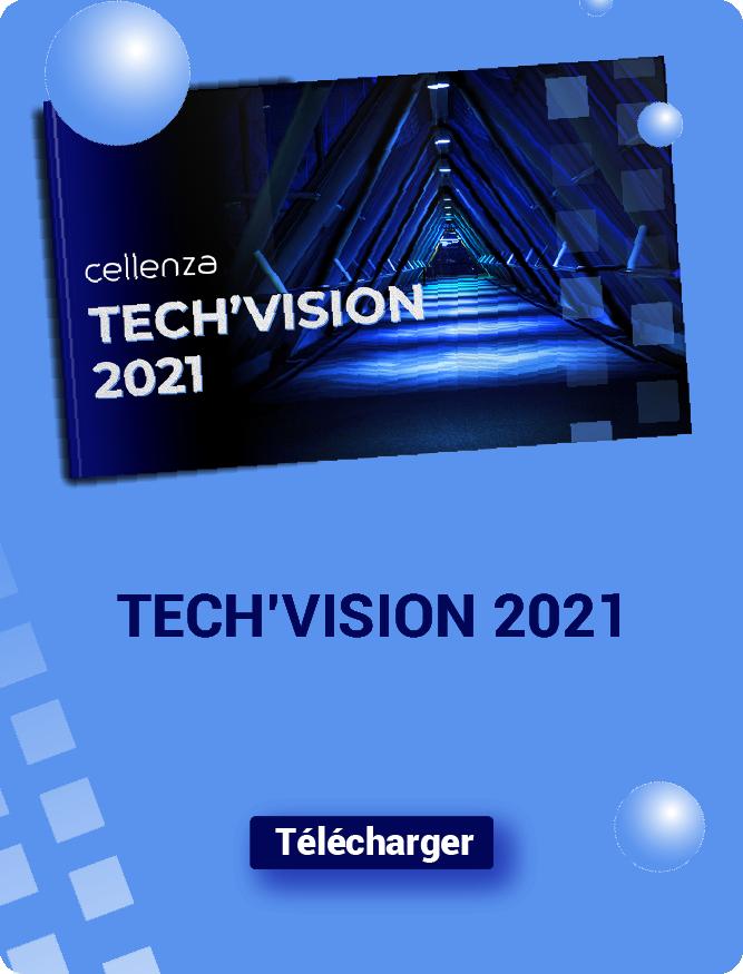 Découvrez la Tech'Vision 2021 de Cellenza