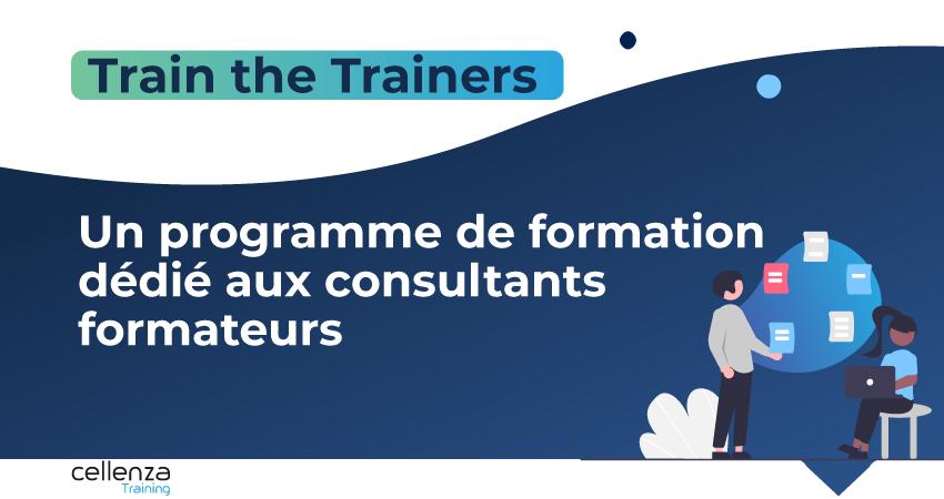 Train the Trainers : un programme de formation dédié aux consultants formateurs