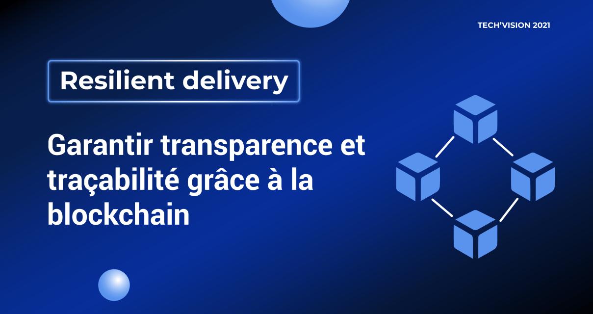 Garantir transparence et traçabilité grâce à la blockchain