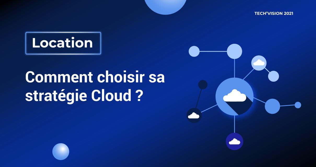 Comment choisir sa stratégie Cloud ?