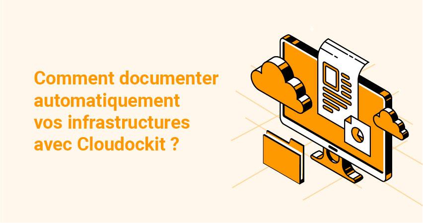 Comment documenter automatiquement vos infrastructures avec Cloudockit ?