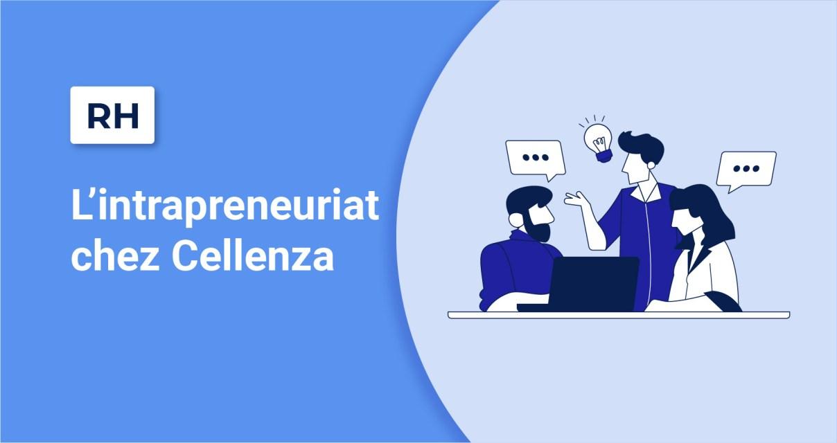 L'intrapreneuriat chez Cellenza