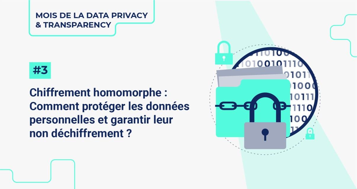 Chiffrement homomorphe : comment protéger les données personnelles et garantir leur non déchiffrement ?